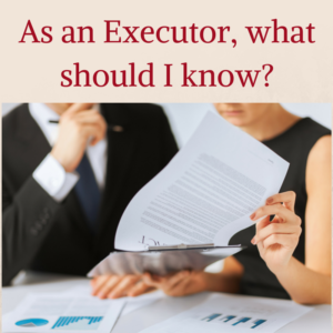 Be an Executor - what should I know?